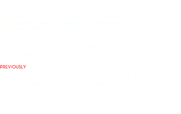Chris Nazzaro Class of 2006 Creative Director at TracyLocke, Norwalk, CT Brand Experience Designers including all of Pepsi Worldwide